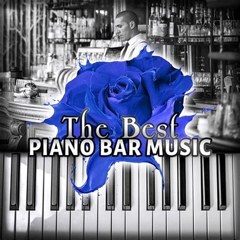 top piano bar songs the best piano bar music cocktail party and drinks