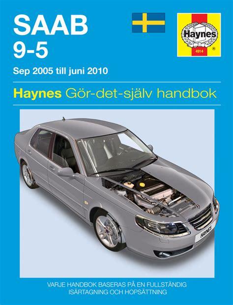 how to download repair manuals 2005 saab 9 2x navigation system saab 9 5 2005 2010 haynes repair manual svenske utgava haynes publishing