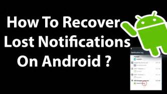 how to retrieve deleted photos on android how to recover lost notifications on android restore lost notifications