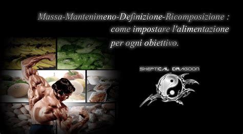 definizione alimentazione alimentazione massa muscolare e definizione guida