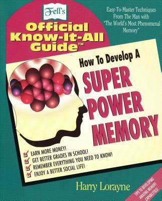 how to develop a super power memory : fell's offical know