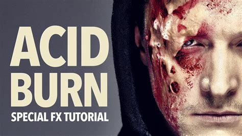 fx tutorial videos acid burn special fx makeup tutorial youtube