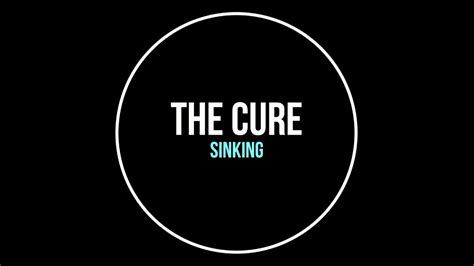 The Sinking Lyrics by The Cure Sinking Lyrics