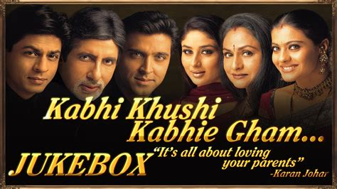 film india kabhi khushi kabhi gham kabhi khushi kabhie gham full audio songs jukebox youtube