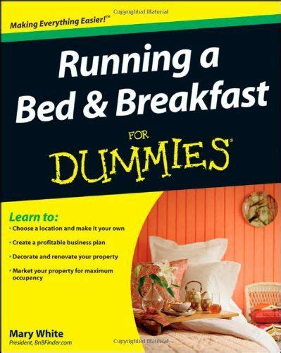 how to run a bed and breakfast running a bed breakfast for dummies paperback by mary
