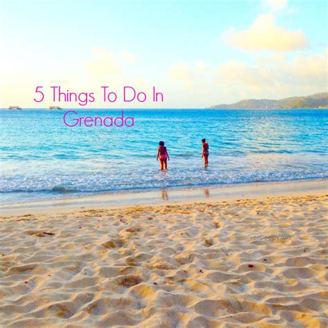 5 Things To About by 5 Things To Do In Grenada Veepeejay