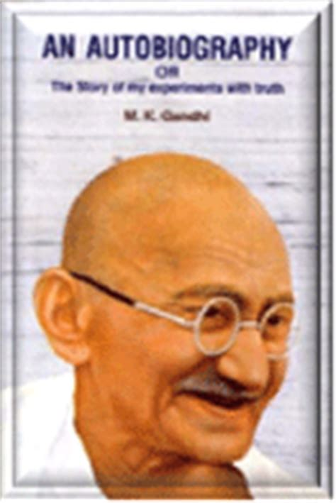 book review biography mahatma gandhi book reviews gandhi autobiography story of my