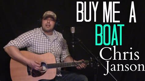 it can buy me a boat youtube buy me a boat chris janson cover youtube