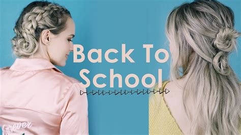 back to school hairstyles on youtube 3 back to school hairstyles 2017 kayleymelissa youtube