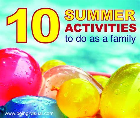 10 Brilliant Summer Ideas How Summer Activities For Family Summer Family