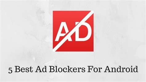ad blocker for android top five best ad blockers for android tech informerz