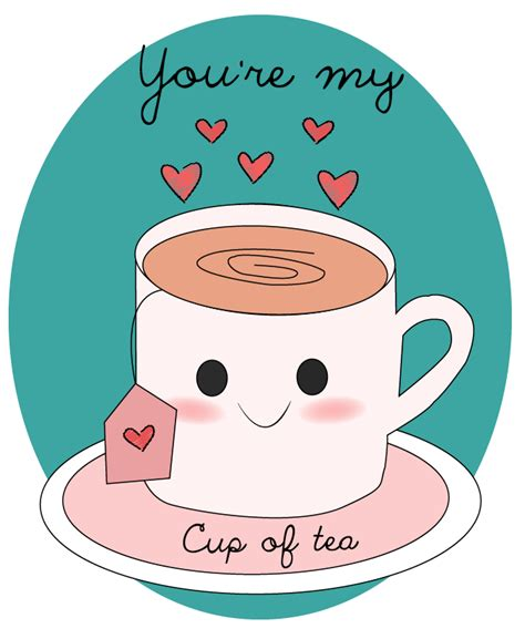 My Cup Of Tea you re my cup of tea by mrsdougan on deviantart