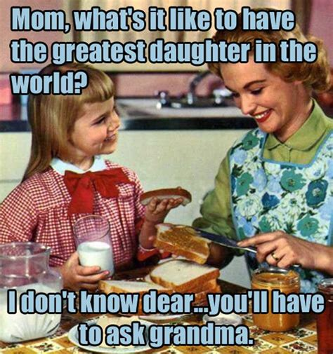 Mother Daughter Memes - mother s day 2016 best funny memes heavy com page 2
