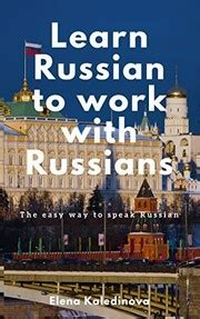 learn russian to work with russians 2017 edition open