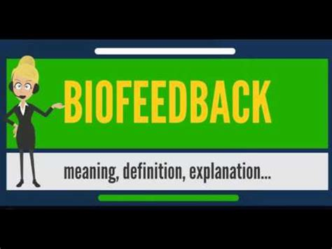 tutorial video meaning what is biofeedback what does biofeedback mean
