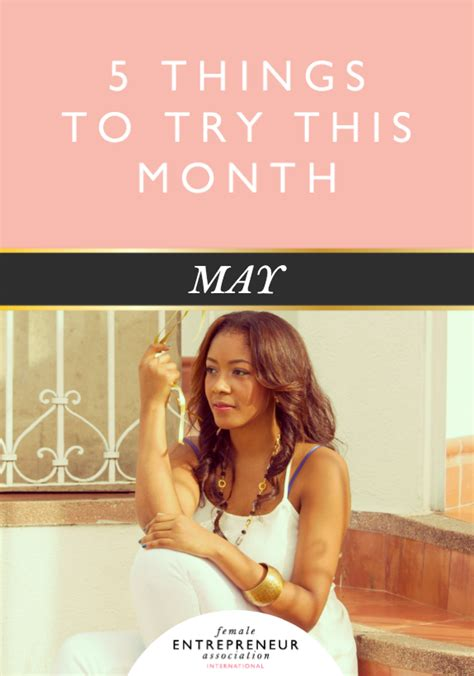 5 Things To Try This New Year by 5 Things To Try This Month May Entrepreneur