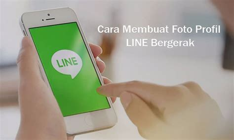 membuat video foto bergerak foto profile line archives tipspintar com