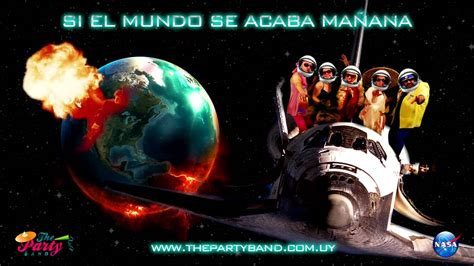 imagenes extrañas en el mundo si el mundo se acaba ma 241 ana the party band youtube