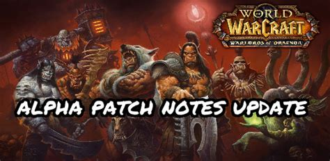 wow recap new wod patch notes wod gamescom interviews warcraft recap wod alpha patch notes update bloody coin