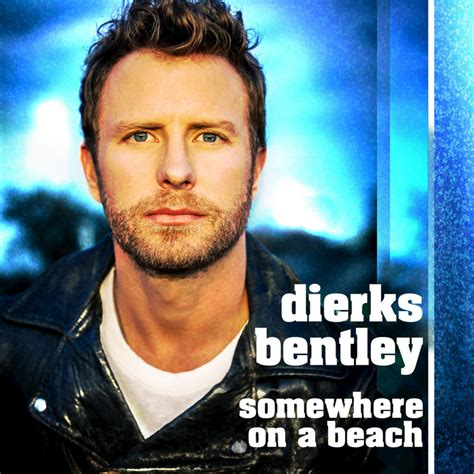 dierks bentley album dierks bentley somewhere on a lyrics genius lyrics