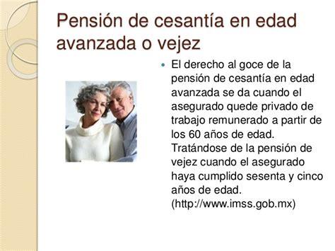 seguro por cesanta en edad avanzada mnimo 60 aos de edad y 25 pensiones y jubilaciones