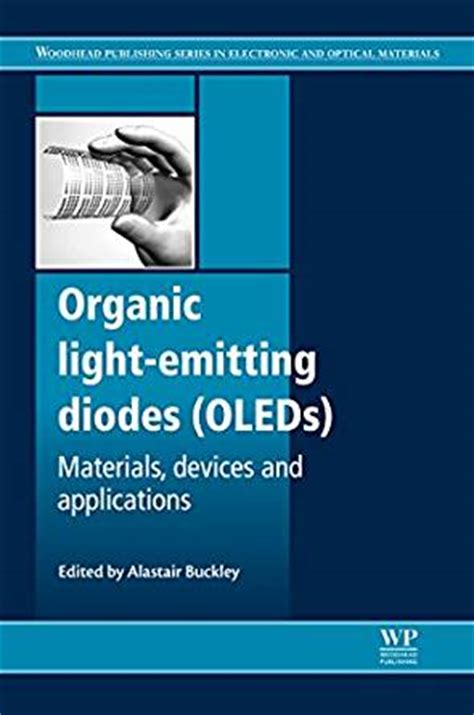 organic light emitting diodes seminar organic light emitting diodes oleds materials devices and applications woodhead publishing