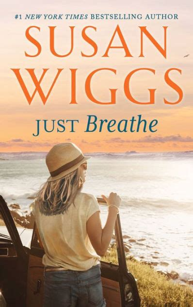 Just Breathe By Susan Wiggs Paperback Barnes Amp Noble 174