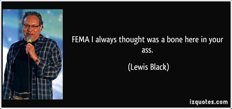 fema the life and times of a quot renaissance ronin quot lewis black quotes quotesgram