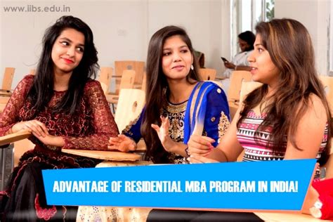 Advantage Of Mba In India by Advantage Of Residential Mba Program In India