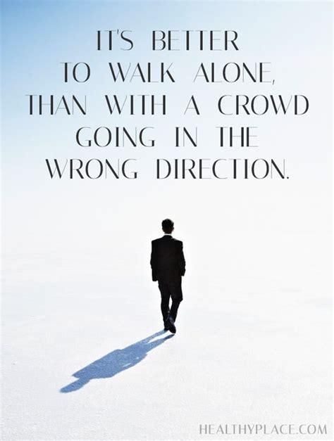 walking alone quotes best 25 walking alone quotes ideas on i walk
