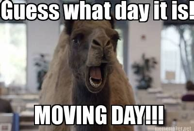 Funny Moving Memes - meme maker guess what day it is moving day