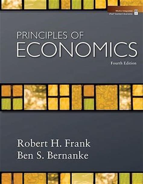 principles of economics books principles of economics by robert h frank ben bernanke