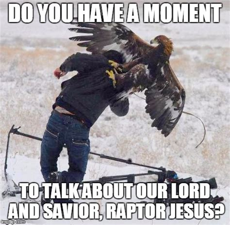 Lord And Savior Jesus Christ Meme - image tagged in eagles imgflip