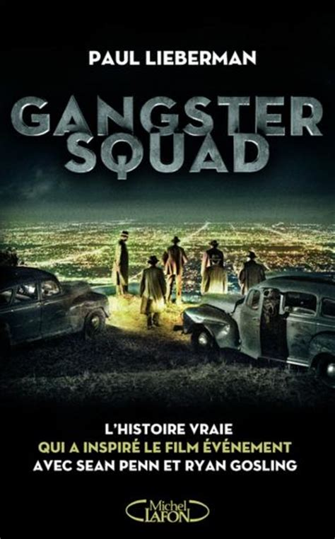 Film Gangster Histoire Vrai | livre gangster squad l histoire vraie qui a inspire le