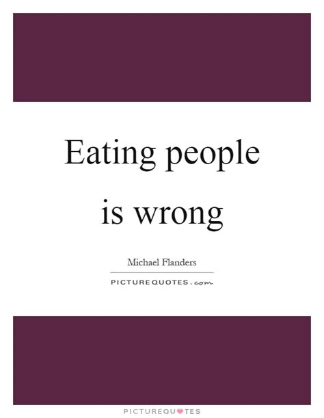 is eating people wrong eating people is wrong picture quotes