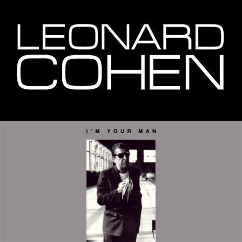 And Im by Leonard Cohen Answers Quot Why Do You A Banana In Your