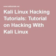 tutorial on hacking with kali linux 17 best ideas about linux on pinterest computers