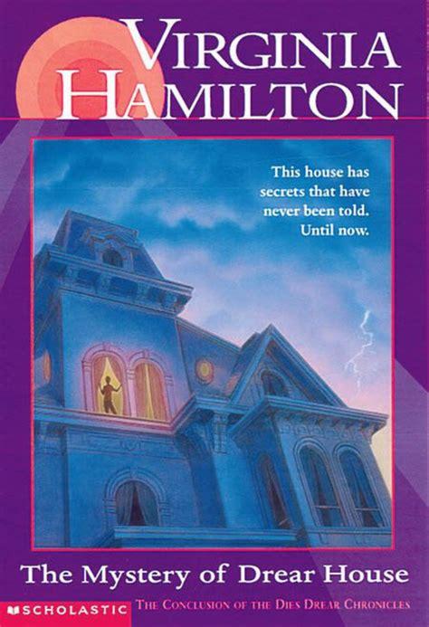 the house of dies drear the house of dies drear the mystery of drear house by virginia hamilton scholastic