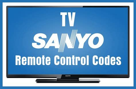 remote codes for sanyo tvs codes for universal