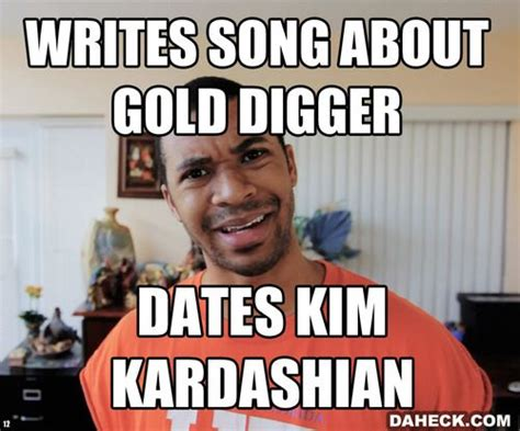 Gold Memes - 72 best images about i aint saying i m a gold digger on