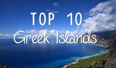 top 10 des cuisinistes top 10 des meilleures iles paradisiaques grecques