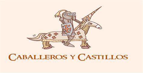 castillos y caballeros 8467559136 escola de verducedo caballeros y castillos