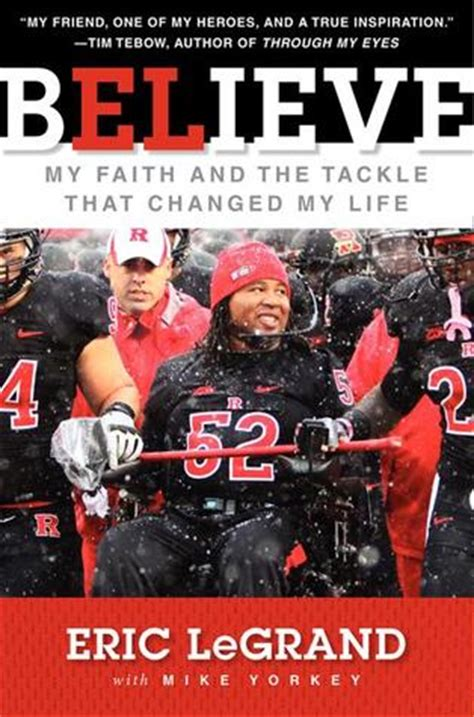 my faith my your choice books believe my faith and the tackle that changed my by