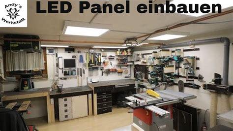 werkstatt diy werkstatt update led panel in die werkstatt einbauen es