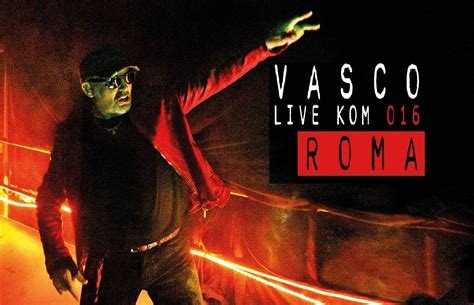 concerto vasco a roma vasco a roma unica data per il live kom 2016