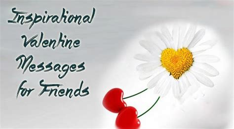 inspirational valentine messages  friends quotes