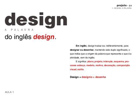 que es diseño layout projeto 21 aula 01 1 design a palavra 2 o conceito