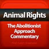 animal rights the abolitionist approach and abolition