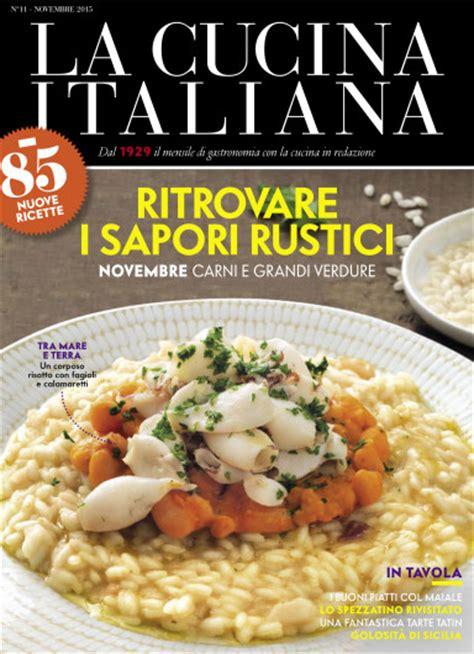 rivista cucina italiana la cucina italiana il numero di novembre in edicola le