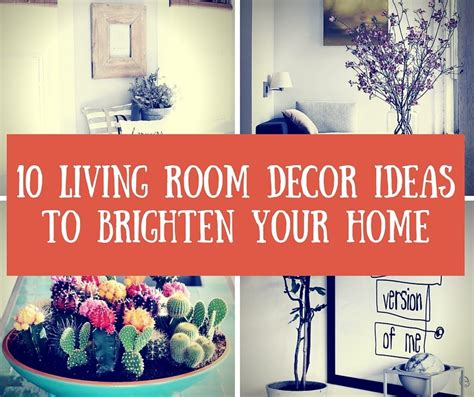 Decorating Ideas To Brighten A Room 10 Living Room Decor Ideas To Brighten Your Home Homelovr